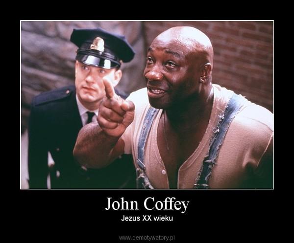 John Coffey – Jezus XX wieku