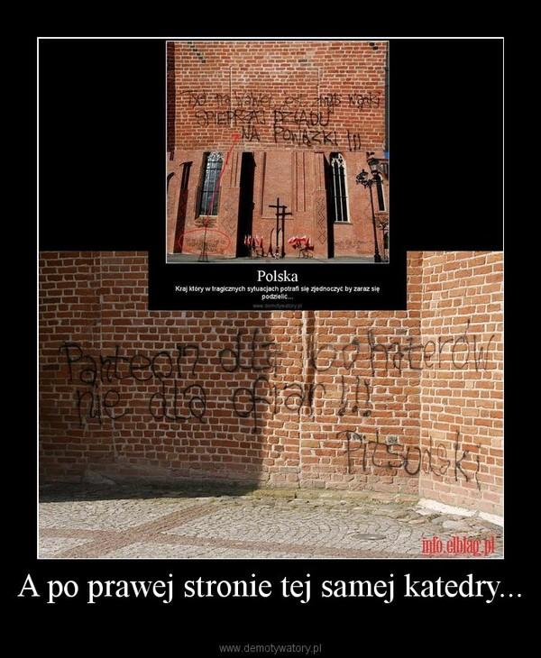 A po prawej stronie tej samej katedry... –