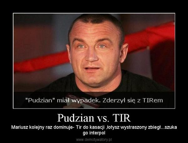 Pudzian vs. TIR – Mariusz kolejny raz dominuje- Tir do kasacji ,łotysz wystraszony zbiegł...szukago interpol