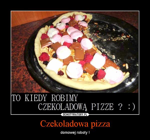Czekoladowa pizza – domowej roboty !