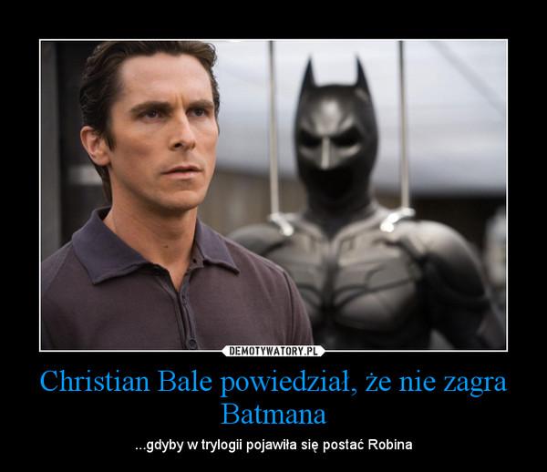 Christian Bale powiedział, że nie zagra Batmana – ...gdyby w trylogii pojawiła się postać Robina