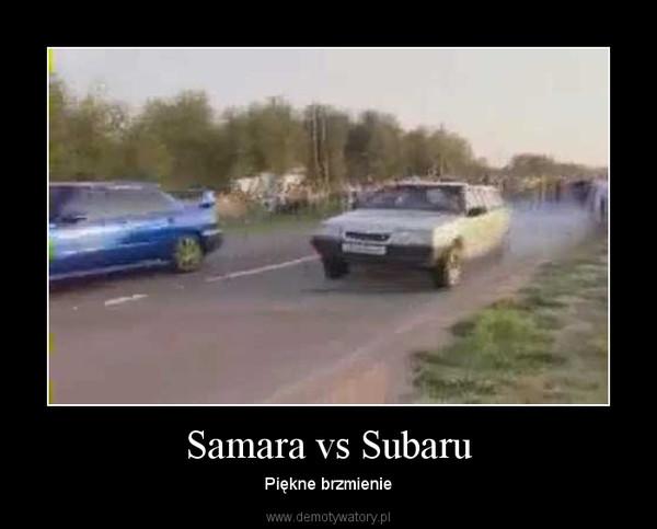 Samara vs Subaru – Piękne brzmienie