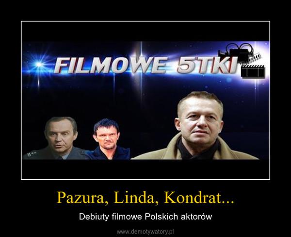 Pazura, Linda, Kondrat... – Debiuty filmowe Polskich aktorów