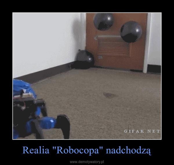 """Realia """"Robocopa"""" nadchodzą –"""