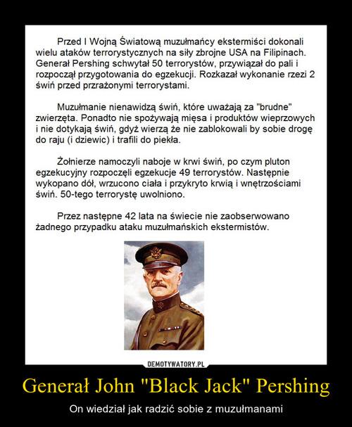 """Generał John """"Black Jack"""" Pershing"""