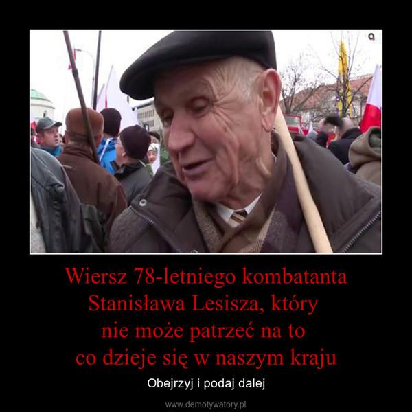 Wiersz 78-letniego kombatanta Stanisława Lesisza, który nie może patrzeć na to co dzieje się w naszym kraju – Obejrzyj i podaj dalej