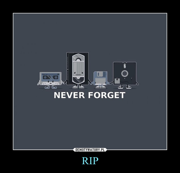 RIP –  never forget