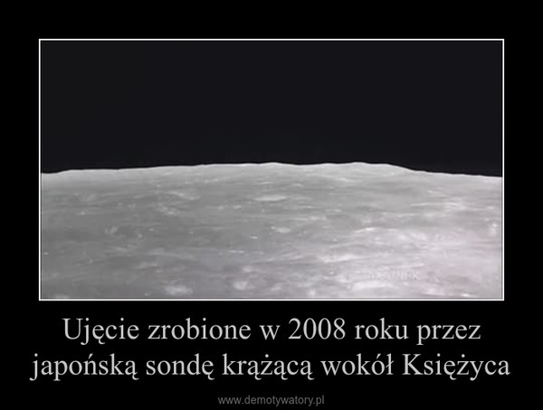 Ujęcie zrobione w 2008 roku przez japońską sondę krążącą wokół Księżyca –