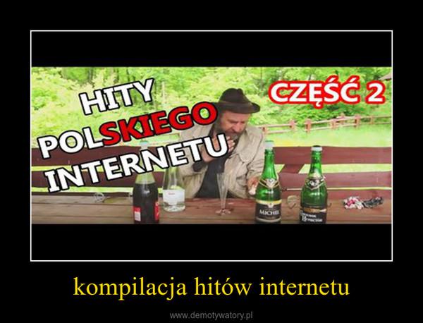 kompilacja hitów internetu –