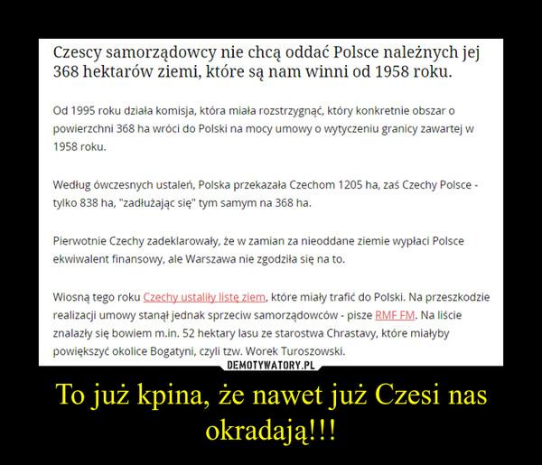 To już kpina, że nawet już Czesi nas okradają!!! –