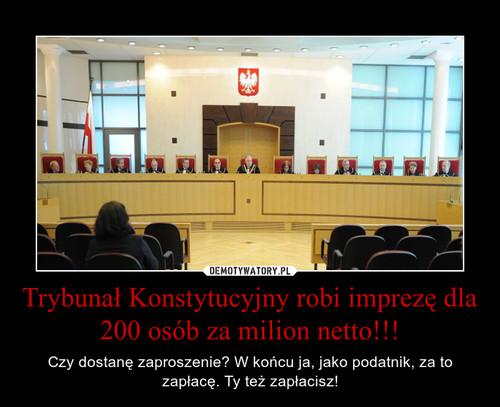 Trybunał Konstytucyjny robi imprezę dla 200 osób za milion netto!!!