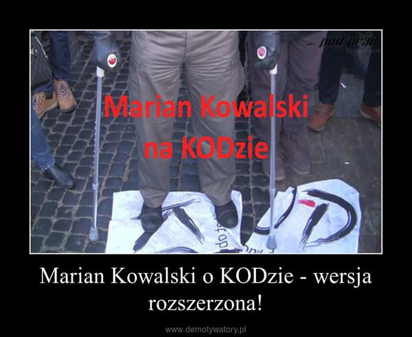 Marian Kowalski o KODzie - wersja rozszerzona! –