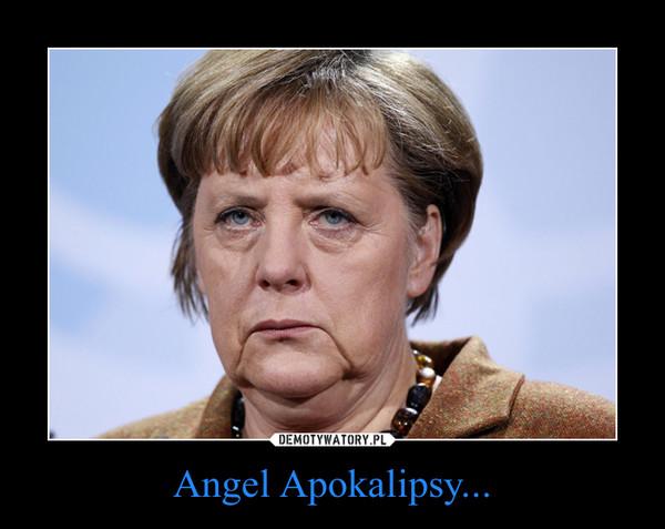 Angel Apokalipsy... –