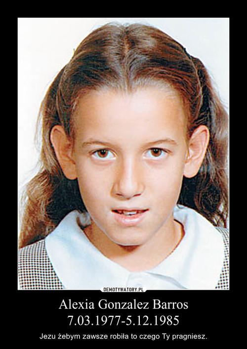 Alexia Gonzalez Barros 7.03.1977-5.12.1985