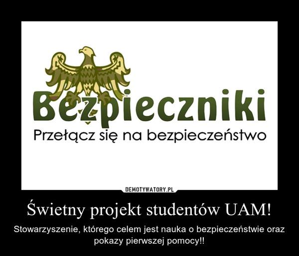 Świetny projekt studentów UAM! – Stowarzyszenie, którego celem jest nauka o bezpieczeństwie oraz pokazy pierwszej pomocy!!