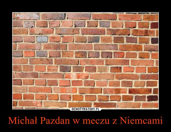 Michał Pazdan w meczu z Niemcami –