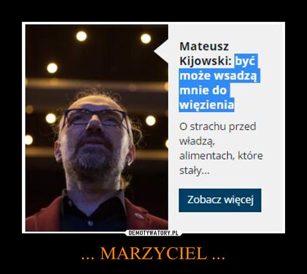 ... MARZYCIEL ... –