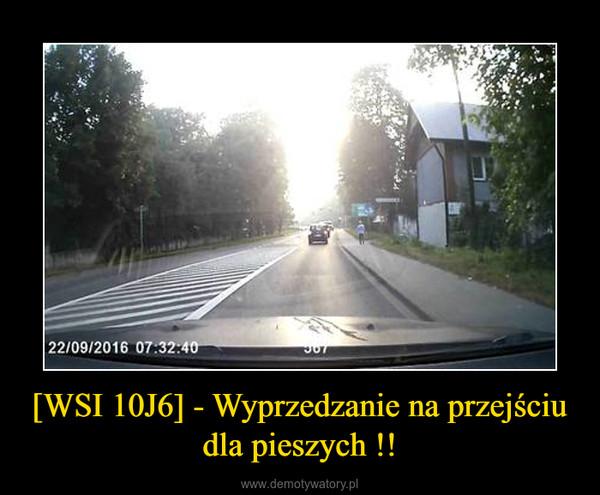 [WSI 10J6] - Wyprzedzanie na przejściu dla pieszych !! –