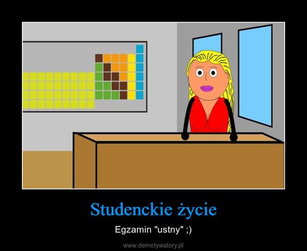 """Studenckie życie – Egzamin """"ustny"""" ;)"""