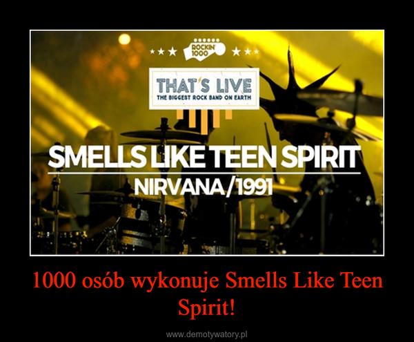 1000 osób wykonuje Smells Like Teen Spirit! –