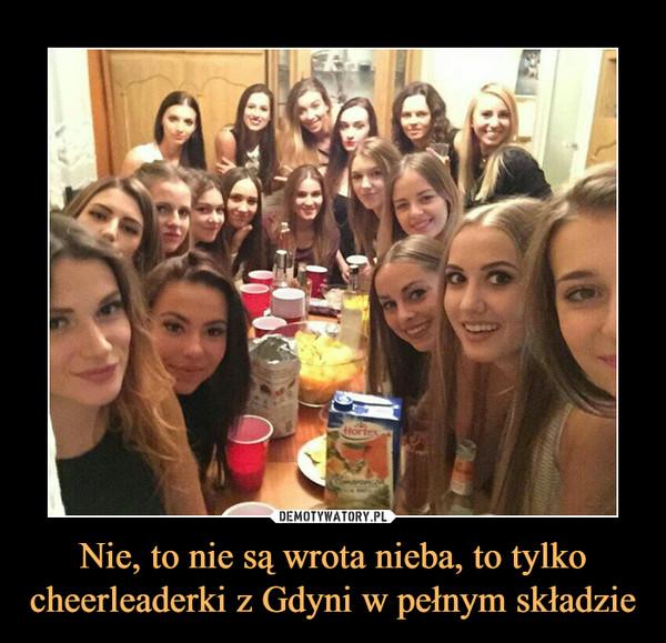 Nie, to nie są wrota nieba, to tylko cheerleaderki z Gdyni w pełnym składzie –