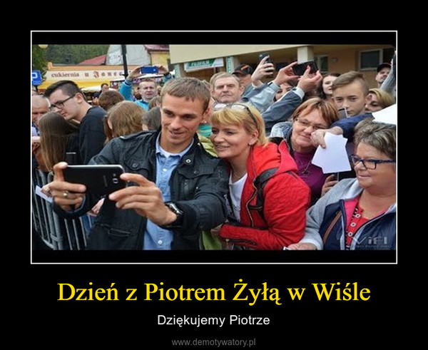 Dzień z Piotrem Żyłą w Wiśle – Dziękujemy Piotrze