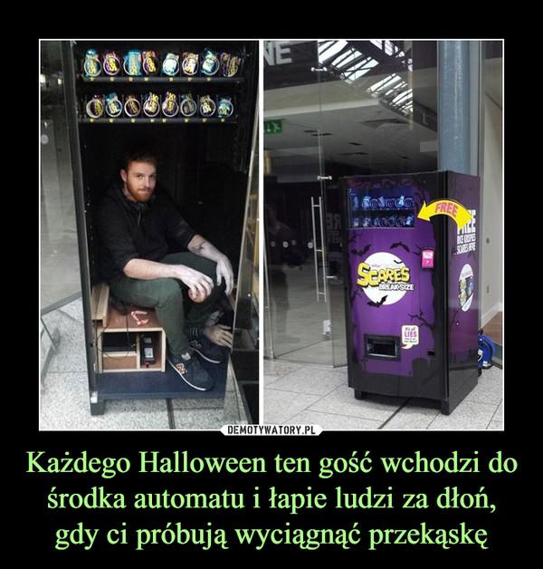 Każdego Halloween ten gość wchodzi do środka automatu i łapie ludzi za dłoń, gdy ci próbują wyciągnąć przekąskę –  Scares Break Size Free