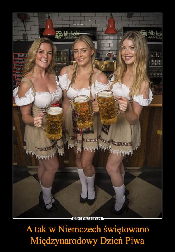 A tak w Niemczech świętowano Międzynarodowy Dzień Piwa –