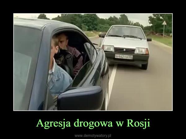 Agresja drogowa w Rosji –