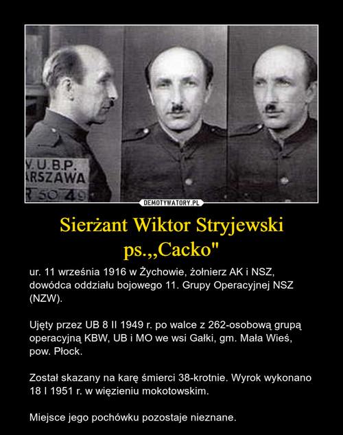 """Sierżant Wiktor Stryjewski ps.,,Cacko"""""""