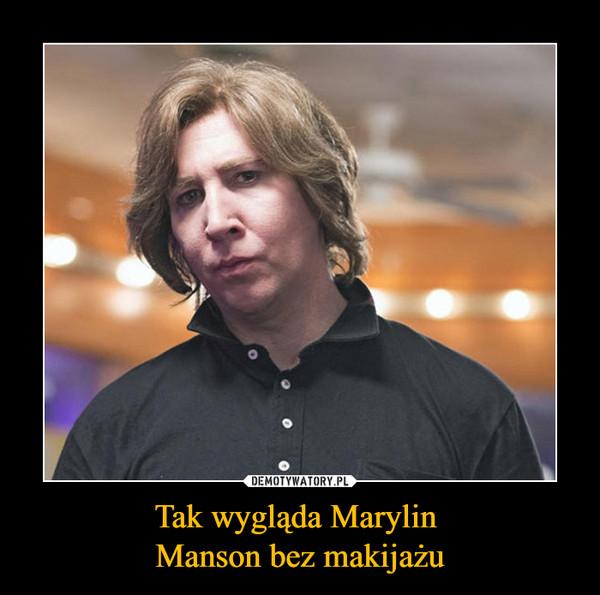 Tak wygląda Marylin Manson bez makijażu –