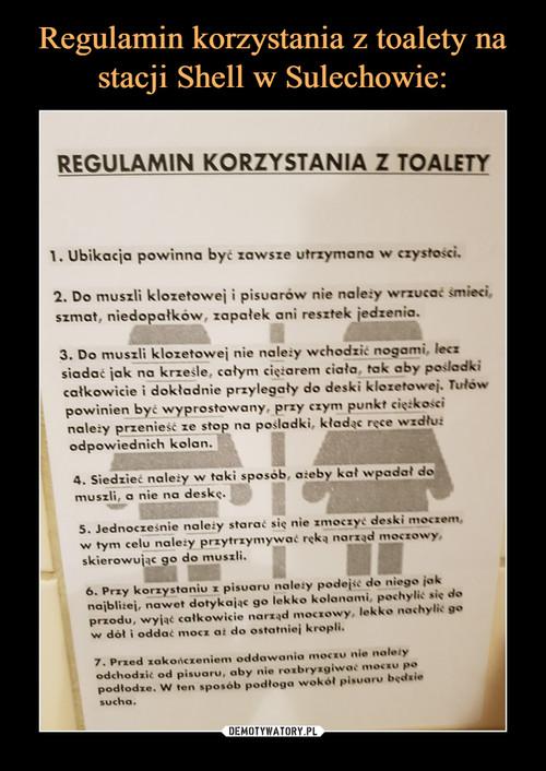 Regulamin korzystania z toalety na stacji Shell w Sulechowie: