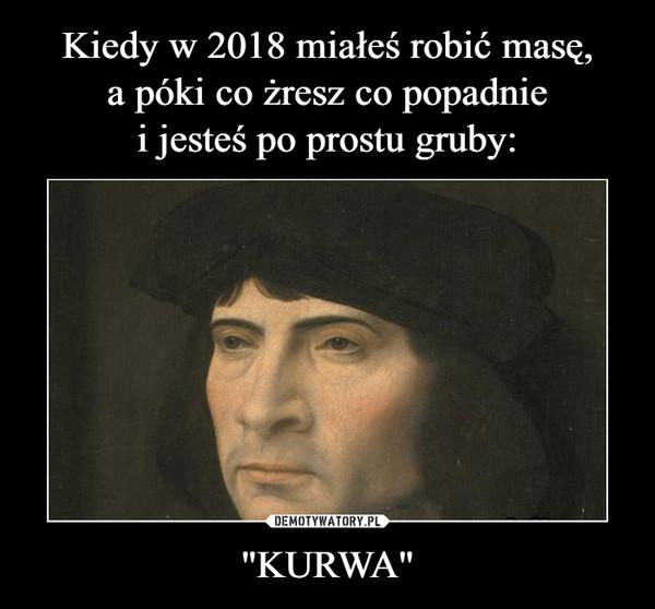 """""""KURWA"""" –"""
