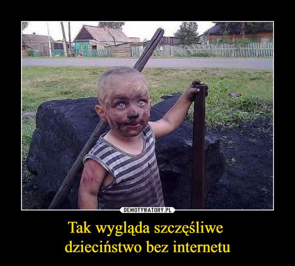 Tak wygląda szczęśliwe dzieciństwo bez internetu –