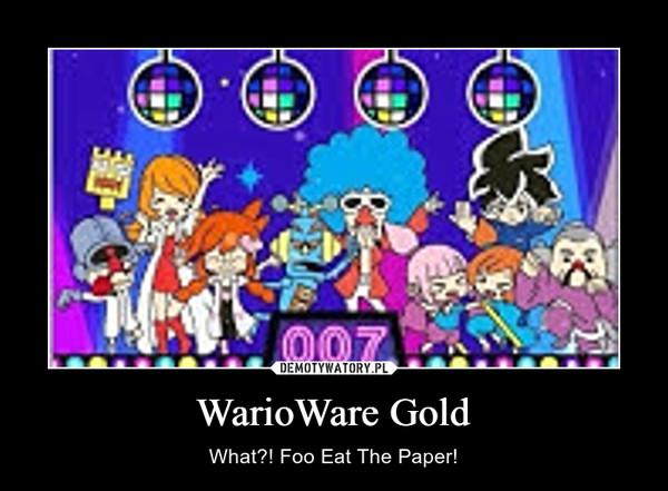 WarioWare Gold – What?! Foo Eat The Paper!