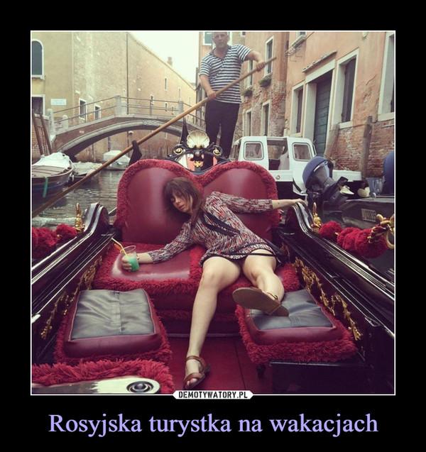 Rosyjska turystka na wakacjach –