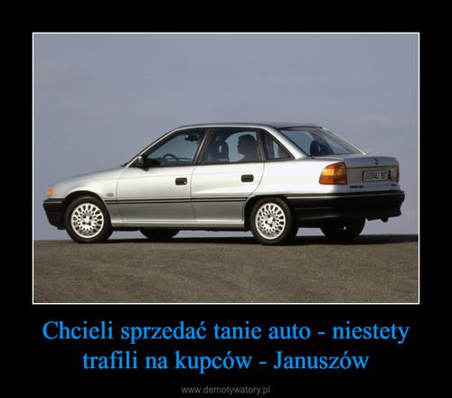 Chcieli sprzedać tanie auto - niestety trafili na kupców - Januszów