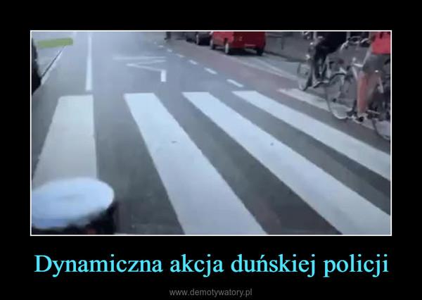 Dynamiczna akcja duńskiej policji –