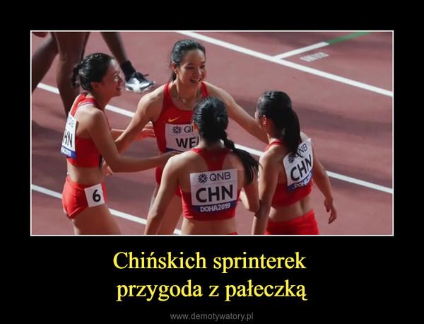 Chińskich sprinterek przygoda z pałeczką –