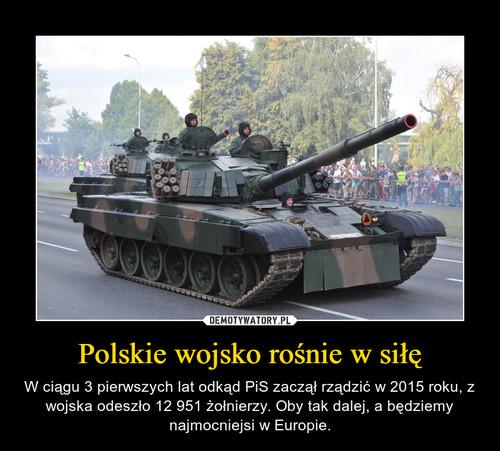 Polskie wojsko rośnie w siłę