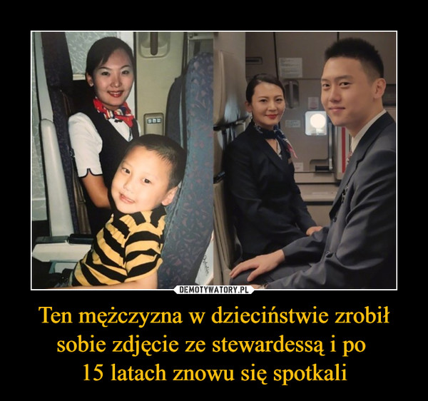 Ten mężczyzna w dzieciństwie zrobił sobie zdjęcie ze stewardessą i po 15 latach znowu się spotkali –