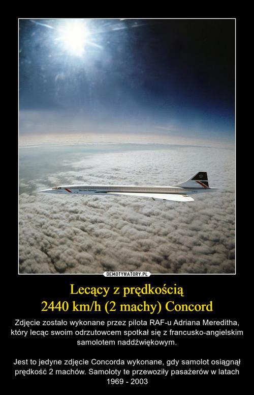 Lecący z prędkością 2440 km/h (2 machy) Concord