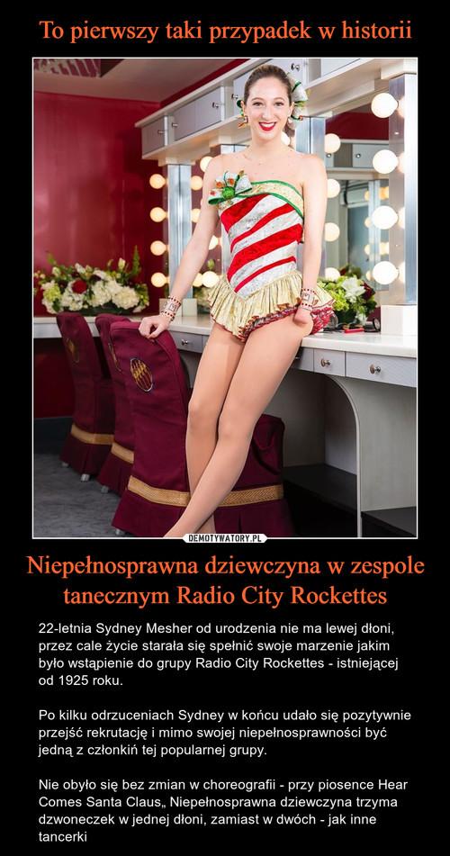 To pierwszy taki przypadek w historii Niepełnosprawna dziewczyna w zespole tanecznym Radio City Rockettes