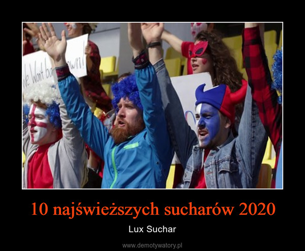 10 najświeższych sucharów 2020 – Lux Suchar
