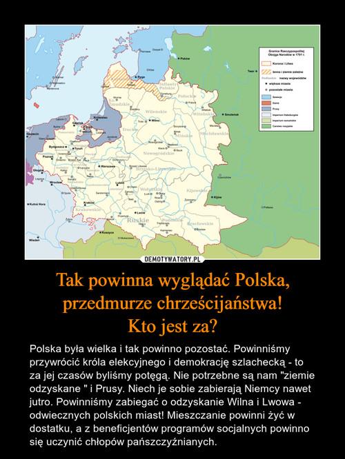 Tak powinna wyglądać Polska, przedmurze chrześcijaństwa! Kto jest za?