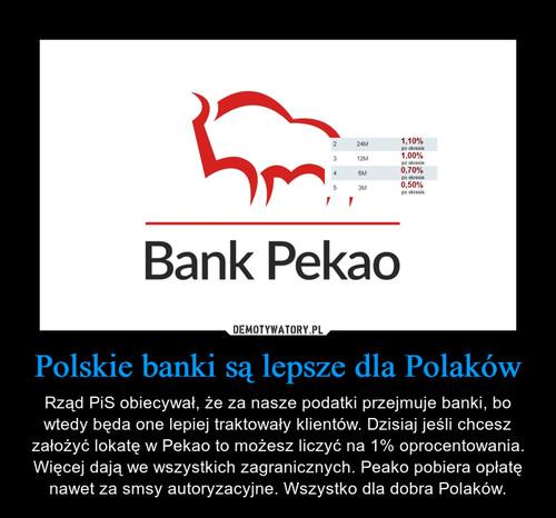Polskie banki są lepsze dla Polaków