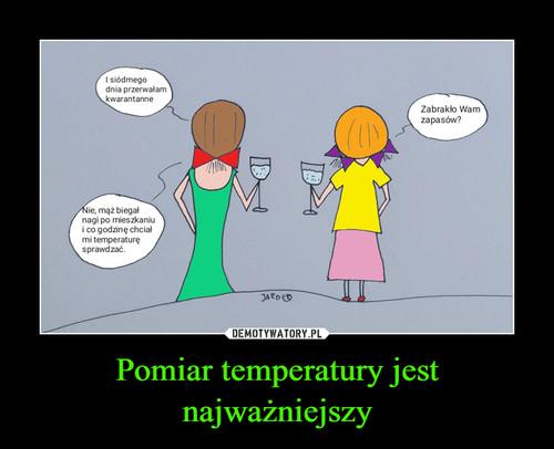 Pomiar temperatury jest najważniejszy