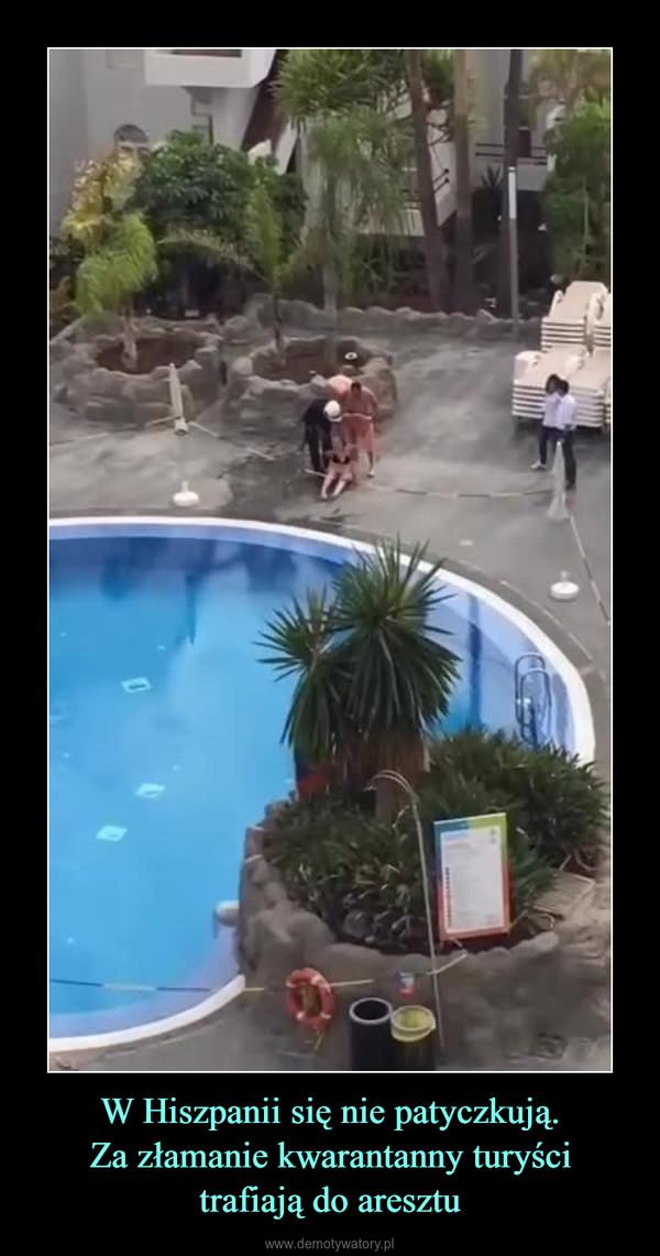 W Hiszpanii się nie patyczkują.Za złamanie kwarantanny turyścitrafiają do aresztu –
