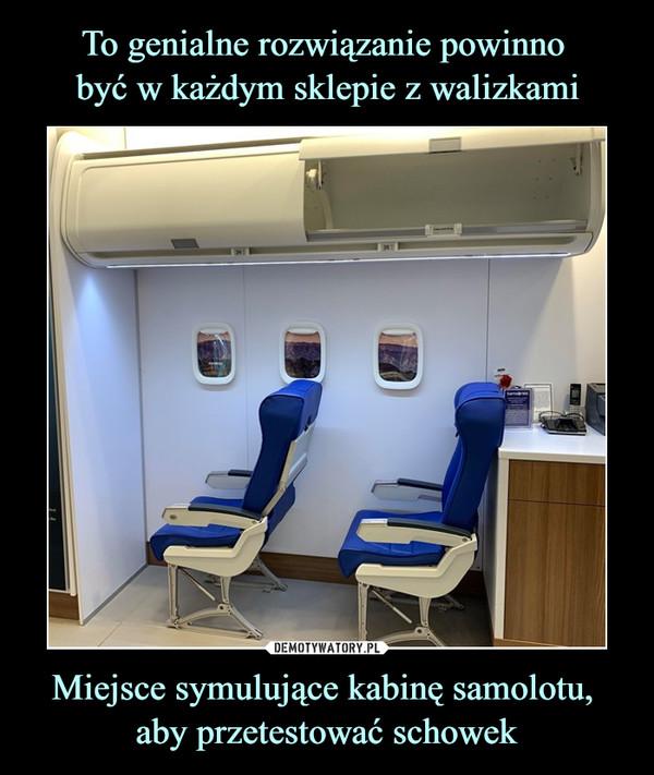 Miejsce symulujące kabinę samolotu, aby przetestować schowek –