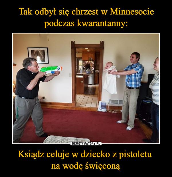 Ksiądz celuje w dziecko z pistoletu na wodę święconą –